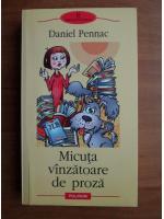 Anticariat: Daniel Pennac - Micuta vanzatoare de proza