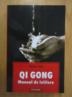 Daniel Reid - Qi Gong. Manual de initiere