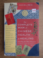 Daniel Reid - The complete book of chinese health and healing
