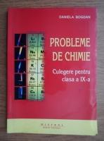 Anticariat: Daniela Bogdan - Probleme de chimie. Culegere pentru clasa a IX-a