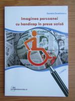 Daniela Dumitrescu - Imaginea persoanei cu handicap in presa scrisa