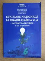 Anticariat: Daniela Stanica - Evaluare nationala la finalul clasei a VI-a. Matematica si stiinte. Ghid de pregatire