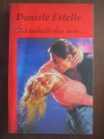 Anticariat: Daniele Estelle - Sa iubesti din nou