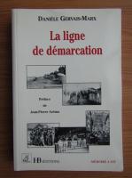 Anticariat: Daniele Gervais-Marx - La ligne de demarcation