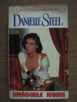 Danielle Steel - Amagirile iubirii