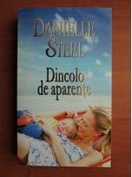 Anticariat: Danielle Steel - Dincolo de aparente