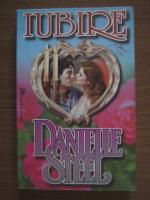 Danielle Steel - Iubire