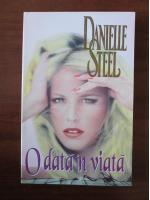 Danielle Steel - O data in viata