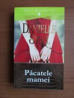 Anticariat: Danielle Steel - Pacatele mamei