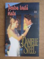 Danielle Steel - Pentru toata viata (volumul 2)