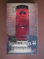 Anticariat: Danielle Steel - Strada Charles 44. Adresa iubirii