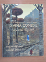 Dante Alighieri - Divina comedie (repovestita de Roberto Mussapi)