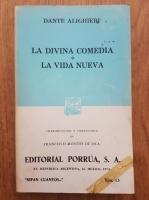 Dante Alighieri - La divina comedia. La vida nueva