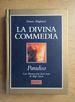 Dante Alighieri - La Divina Commedia. Paradiso