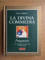 Dante Alighieri - La Divina Commedia. Purgatorio