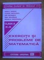 Danut Dracea - Exercitii si probleme de matematica (clasa a X-a)