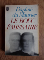 Daphne du Maurier - Le bouc emissaire