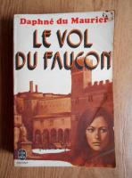 Anticariat: Daphne du Maurier - Le vol du Faucon
