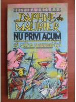 Anticariat: Daphne du Maurier - Nu privi acum si alte povestiri