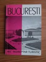 Darie Constantin - Bucuresti. Mic indreptar turistic