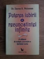 Anticariat: Darren R. Weissman - Puterea iubirii si recunostintei infinite