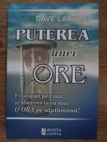 Dave Lakhani - Puterea unei ore