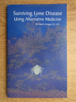 Anticariat: David A. Jernigan - Surviving lyme disease using alternative medicine