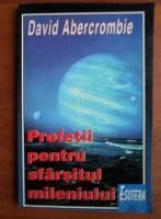 Anticariat: David Abercrombie - Profetii pentru sfarsitul mileniului