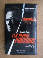 Anticariat: David Baldacci - Absolute power, Les pleins pouvoirs