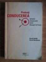 David Boddy - Preluati conducerea. Aptitudini interpersonale pentru managerii de proiect