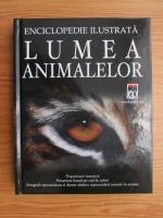 David Burnie - Lumea animalelor. Enciclopedie ilustrata