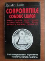 David C. Korten - Corporatiile conduc lumea