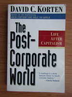 Anticariat: David C. Korten - The post-corporate world