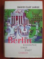 Anticariat: David Clay Large - Berlin. Biographie, einer stadt