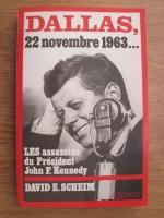 David E. Scheim - Dallas, 22 November 1963. Les assassins du president John F. Kennedy