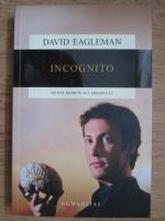 Anticariat: David Eagleman - Incognito. Vietile secrete ale creierului