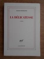 David Foenkinos - La delicatesse