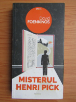 David Foenkinos - Misterul Henri Pick