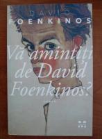 David Foenkinos - Va amintiti de David Foenkinos?