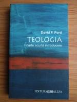 David Frank Ford - Teologia. Foarte scurta introducere