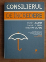 Anticariat: David H. Maister - Consilierul de incredere