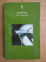 David Hare - My zinc bed