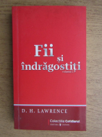 Anticariat: David Herbert Lawrence - Fii si indragostiti (volumul 2)