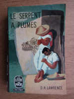 Anticariat: David Herbert Lawrence - Le serpent a plumes