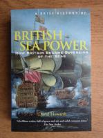 David Howarth - A brief history of british sea power