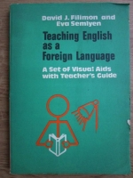 David J. Filimon, Eva Semlyen - Teaching english as a foreign language. A set of visual aids with teacher s guide
