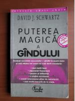 David J. Schwartz - Puterea magica a gandului
