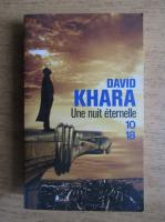 Anticariat: David Khara - Une nuit eternelle
