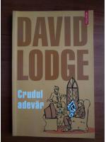 Anticariat: David Lodge - Crudul adevar