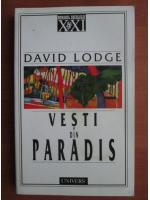 Anticariat: David Lodge - Vesti din paradis